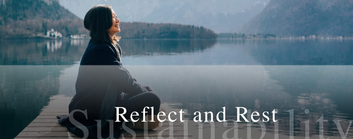 Reflect and Rest